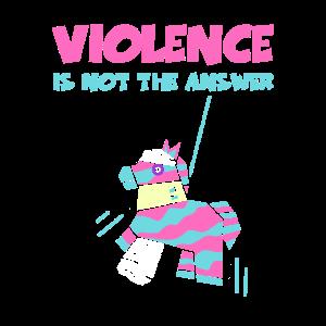 Gewalt ist nicht die Antwort Shirt Pinata Funny Tshi