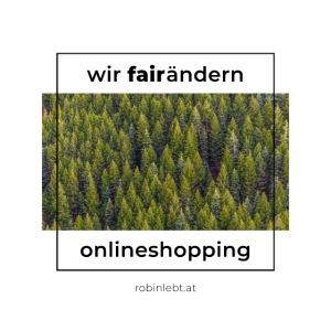 Wir FairÄndern Onlineshopping - Wald
