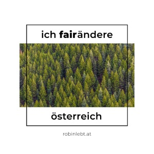 Ich FairÄndere Österreich - Wald