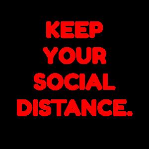 Halte deine soziale Distanz.