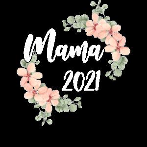 Mama 2021 Schwangerschaft schwanger Baby Party