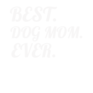 Best Dog Mom Ever Dog Love Cool Design Gift Idea