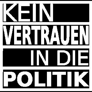 kEIN VERTRAUEN IN DIE POLITIK