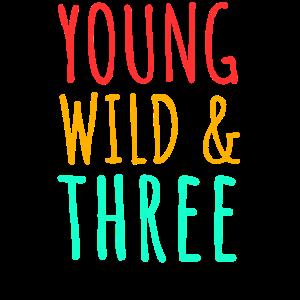 Young Wild Three - 3. Geburtstag Dreijähriges Kind
