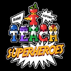 I Teach Superheroes School Preschool Teacher Gift