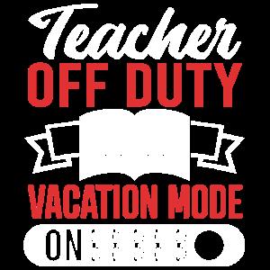 Teacher Off Duty Vacay Mode On