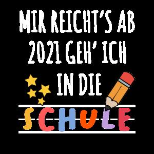 Einschulung 2021 Schulkind Mir Reichts