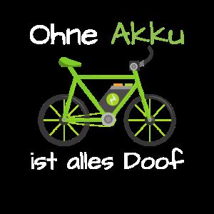 E-Bike Ohne Akku ist alles Doof Spruch