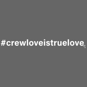 #crewloveistruelove white