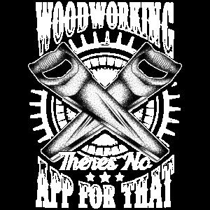 Lustige Holzbearbeitung Es gibt keine App für dieses Wortspiel