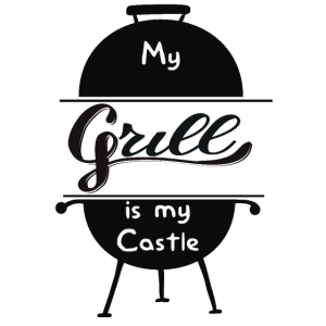 Grill is my Castle Grillspruch