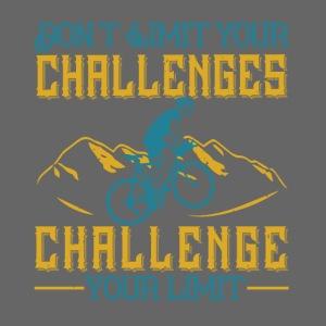 Don't limit your challenges challenge your limit