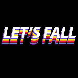 Lass uns fallen