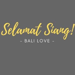 Selamat Siang - Bali Love