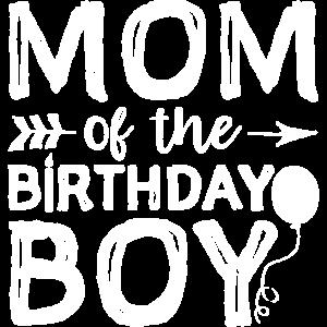 Mom Of The Birthday Boy - Birthday