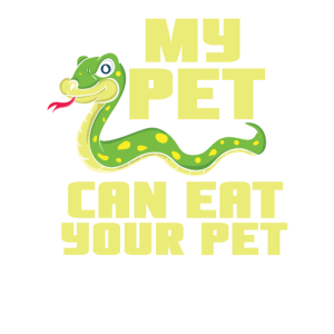 Mein Haustier kann Ihr Haustier für einen Schlangenliebhaberentwurf essen