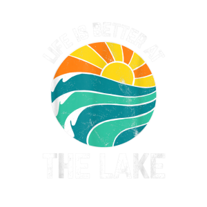 Funny Life Is Better At The Lake Boating Fishing C