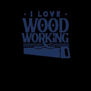 Ich liebe Holzarbeit