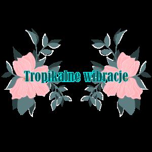 Tropikalne wibracje