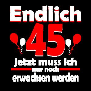 Endlich 45 Jahre 45 Geburtstag Geschenk Birthday