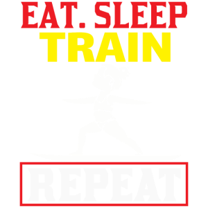 Eat Sleep Train Repeat - Glide Fit