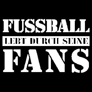 Fussball lebt durch seine Fans