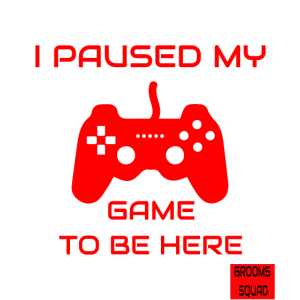 Funny JGA I Paused My Game To Be Here Mottoshirt