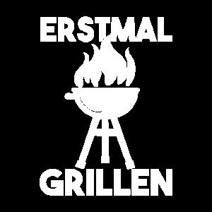 Erstmal grillen Grillsaison Grillmeister
