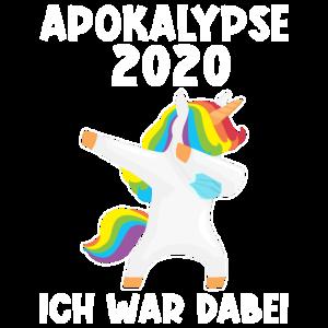 Apokalypse 2020 Ich war dabei Dabbing Unicorn