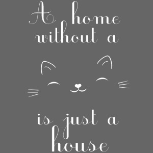 A home without a cat is just a house