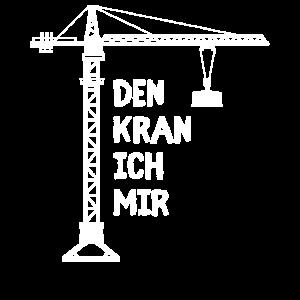 Kran Kräne Kranführer - Den Kran Ich Mir Geschenk