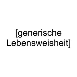Generische Lebensweisheit (schwarz)