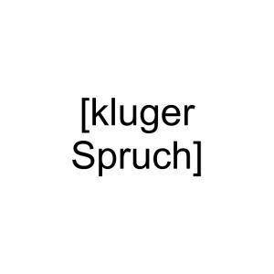 Kluger Spruch (schwarz)