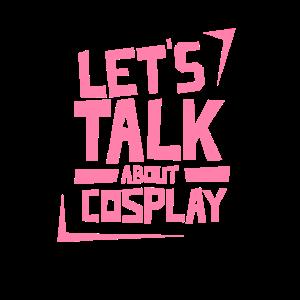 Lass uns über Cosplay sprechen