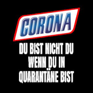 Corona Du Bist Nicht Du Wenn Du...
