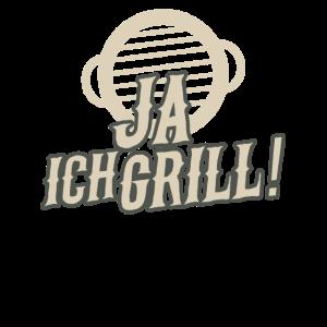 Ja ich Grill Grillen Grillmeister Barbecue