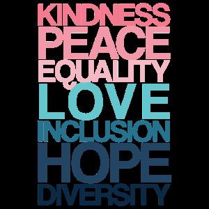 Kindness Peace Equality LOVE