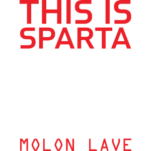 """Spartans """" This is Sparta"""""""
