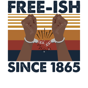 Free-ish Since 1865 Black Women T Shirt