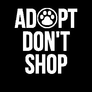 Adopt Don't Shop Adop Animal Adopt Dog Adoptieren
