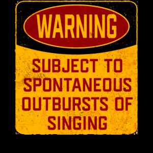 Vorbehaltlich spontaner Ausbrüche des Singens