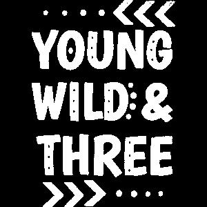 Young Wild & Three - 3 Jahre Geburtstag Geschenk