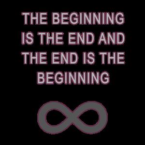 Der Anfang ist das Ende und das Ende ist der Anfang