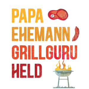 Papa Ehemann Grillguru Held - Grillparty Barbecue