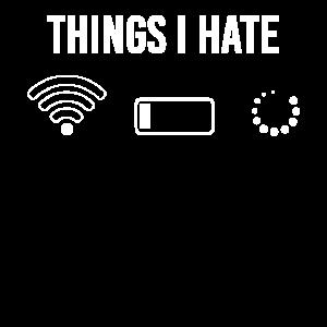 Things i Hate Internet Informatik Nerd Gamer