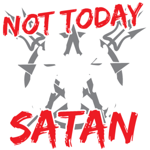 NOT TODAY SATAN - Goth Gothic