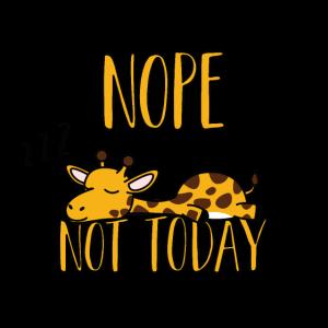 Schlafende Giraffe, Nope Not Today, Lustig