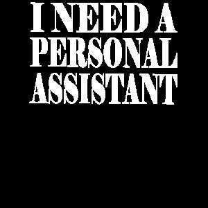 Ich brauche einen persönlichen Assistenten