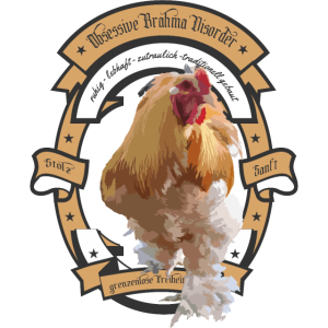 Obsessive Brahma Disorder -Brahma Hühner