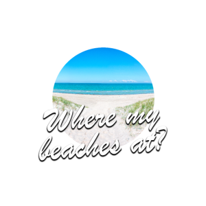 Where my beaches at funny quote pun
